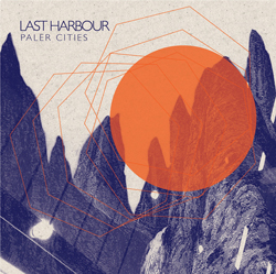 Last Harbour - Paler Cities 7""